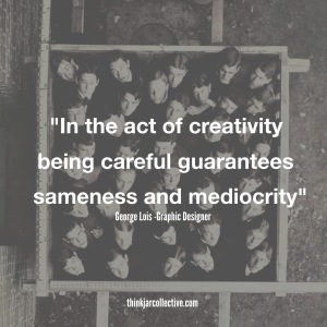 George Lois quote on creativity and mediocrity