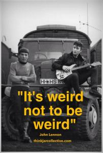 John Lennon quote on creativity being weird