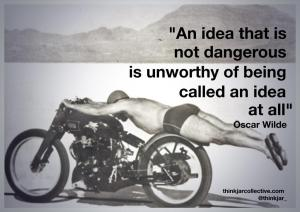 Oscar Wilde quote on creativity and dangerous ideas