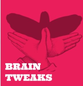 Brain Tweaks